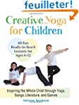 Creative Yoga for Children: Inspiring...
