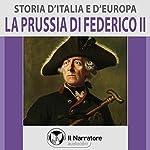 La Prussia di Federico II (Storia d'Italia e d'Europa 49) |  vari