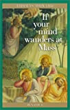 If Your Mind Wanders at Mass (0898707617) by Howard, Thomas