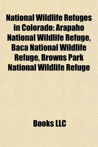 National Wildlife Refuges In Colorado: Arapaho National Wildlife Refuge, Baca National Wildlife Refuge, Browns Park National Wildlife Refuge Picture