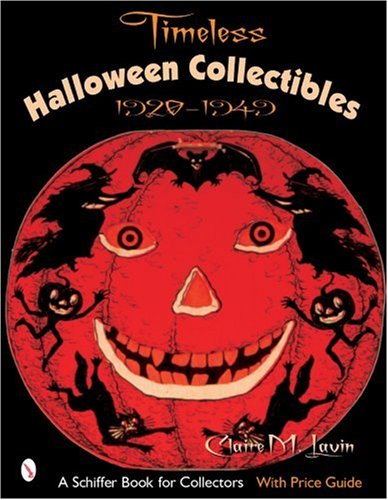Timeless Halloween Collectibles, 1920 To 1949: A Halloween Reference Book From The Beistle Company Archive With Price Guide (Schiffer Book for Collectors)