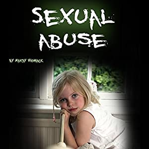 Sexual Abuse: Healing from Childhood Trauma and Adulthood Trouble Hörbuch von Mandy Whomack Gesprochen von: Denise L. Fountain