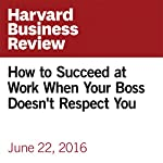 How to Succeed at Work When Your Boss Doesn't Respect You | Christine Porath