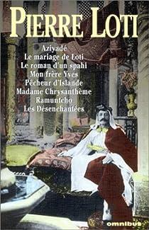 Pierre Loti : Romans, tome 1 par Loti