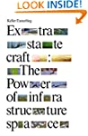Extrastatecraft: The Power of Infrast...