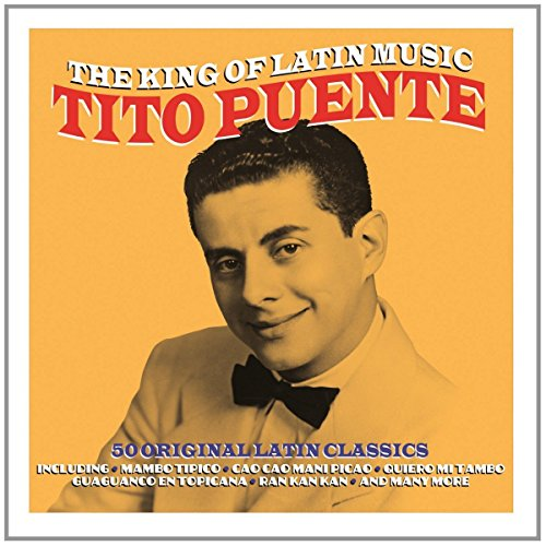 The King Of Latin Music – Tito Puente by Tito Puente