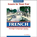 Learn in Your Car: French, Level 3  by Henry N. Raymond, William A. Frame Narrated by uncredited