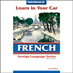 Learn in Your Car: French, Level 3 | Henry N. Raymond,William A. Frame