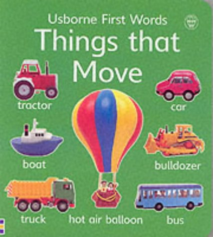 Things That Move (Usborne First Words Board Books)