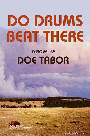 Do Drums Beat There?, Doe Tabor