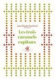 """Afficher """"Les Trois caramels capitaux"""""""