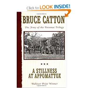 A Stillness at Appomattox (Army of the Potomac, Vol. 3) by