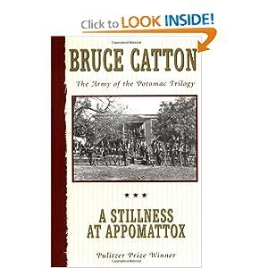 A Stillness at Appomattox (Army of the Potomac, Vol. 3) Bruce Catton
