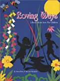 Loving Ways: A Book About Love For Children