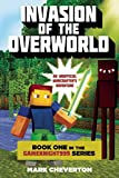 Invasion of the Overworld: Book One in the Gameknight999 Series: An Unofficial Minecrafter's Adventure (Gameknight999: An Unofficial Minecrafters Adventure)