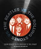 img - for The Beatles vs. The Rolling Stones: Sound Opinions on the Great Rock 'n' Roll Rivalry book / textbook / text book