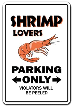 Amazon.com: SHRIMP LOVERS Parking Sign gag novelty gift