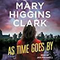 As Time Goes By Audiobook by Mary Higgins Clark Narrated by Jan Maxwell