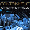 Containment (       UNABRIDGED) by Christian Cantrell Narrated by William Dufris