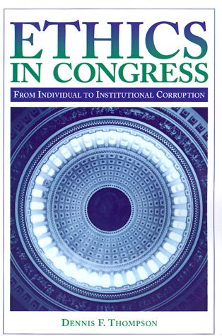 Ethics in Congress: From Individual to Institutional Corruption