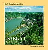 Der Rhein 1 - Von Rheinfelden bis Koblenz