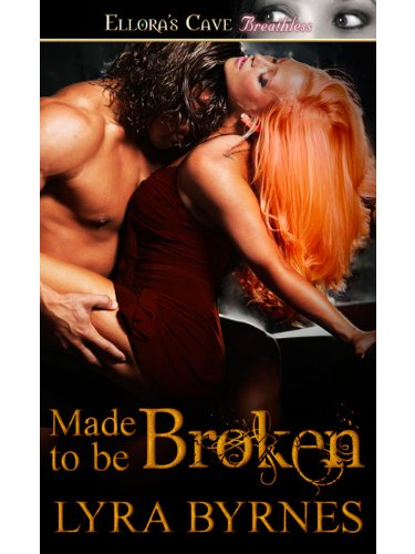 Made to Be Broken by Lyra Byrnes