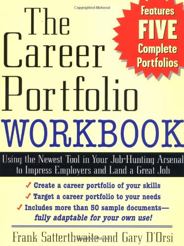 The Career Portfolio Workbook: Using the Newest Tool in...