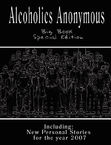 Alcoholics Anonymous - Big Book Special Edition - Including: New Personal Stories for the Year 2007