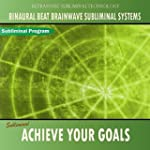 Achieve Your Goals - Binaural Beat Br...
