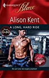 A Long, Hard Ride (Harlequin Blaze) (0373794576) by Kent, Alison