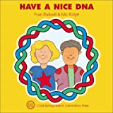Have a Nice DNA (Enjoy Your Cells)