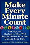 Make Every Minute Count: More than 700 Tips and Strategies that will Revolutionize How You Manage Your Time