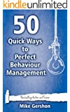 50 Quick Ways to Perfect Behaviour Management (Quick 50 Teaching Series Book 8) (English Edition)