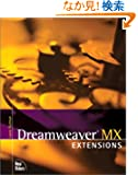 Dreamweaver MX Extensions (Voices (New Riders))
