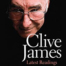 Latest Readings (       UNABRIDGED) by Clive James Narrated by Graeme Malcolm