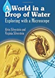 A World in a Drop of Water: Exploring with a Microscope (Dover Childrens Science Books)