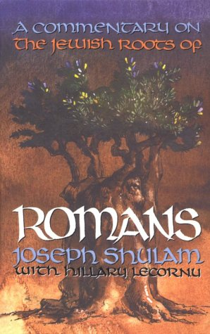 A Commentary on the Jewish Roots of Romans, by Joseph Shulam, Hilary Le Cornu