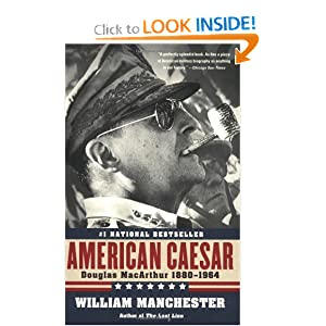 American Caesar: Douglas MacArthur 1880 - 1964 by William Manchester