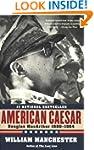 American Caesar: Douglas MacArthur 18...