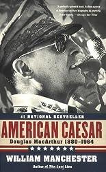 American Caesar- Douglas MacArthur 1880 - 1964