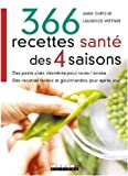 366 Recettes sant des 4 saisons : Des petits plats vitamins pour toute l'anne Des recettes faciles et gourmandes, jour aprs jour