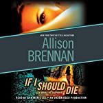 If I Should Die: A Lucy Kincaid Novel (       UNABRIDGED) by Allison Brennan Narrated by Ann Marie Lee