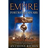 Fortress of Spears (Empire)by Anthony Riches
