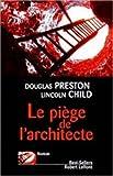 echange, troc Douglas Preston, Lincoln Child - Le piège de l'architecte