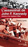 L'assassinat de John F. Kennedy : Histoire d'un myst�re d'Etat par Lentz