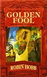 Golden Fool: The Tawny Man Trilogy Book 2 Robin Hobb