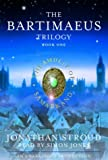 Jonathan Stroud The Bartimaeus Trilogy, Book One: The Amulet of Samarkand