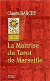 La Maîtrise du Tarot de Marseille