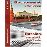 Vostochny Express: Russian intermediate coursebook with tests and answers: 1 by Agnieszka Slazak-Gwizdala, Olga...