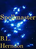 img - for Spellmaster: Book Three (The Spell Series) book / textbook / text book